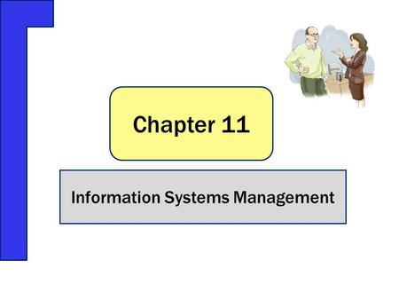 Chapter 11 Information Systems Management. Q1:What are the responsibilities of the IS department? Q2:How is the IS department organized? Q3: What are.