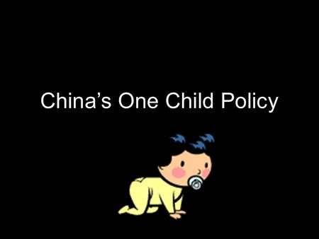 China's One Child Policy. Billboard in China Facts about China 25% of the world's population 7% of world's arable land 8% of the world's water supply.
