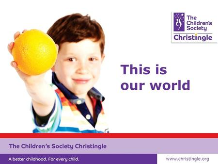This is our world www.christingle.org. These are God's creations www.christingle.org Find us on Facebook #Christingle.
