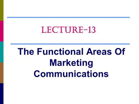 The Functional Areas Of Marketing Communications