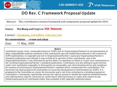 Date:11 May, 2009 Abstract: This contribution contains framework and components proposal update for DOrC Notice Contributors grant a free, irrevocable.