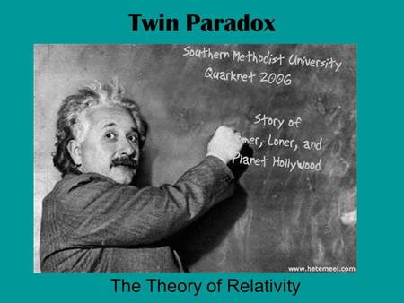 Twin Paradox The Theory of Relativity. About Relativity As an object approaches the speed of light, time slows down. (Moving clocks are slow) (Moving.