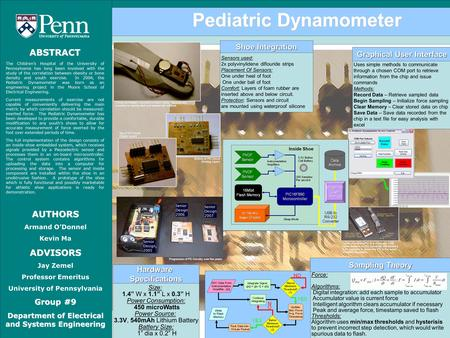 Pediatric Dynamometer ABSTRACT The Children's Hospital of the University of Pennsylvania has long been involved with the study of the correlation between.