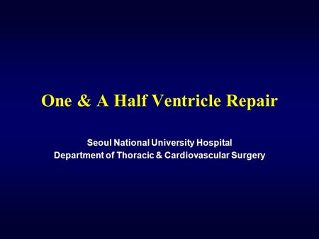 One & A Half Ventricle Repair