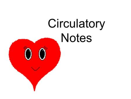 Circulatory Notes. The Anatomy of the Heart There are four chambers in the heart - two atria and two ventricles. The atria are responsible for receiving.