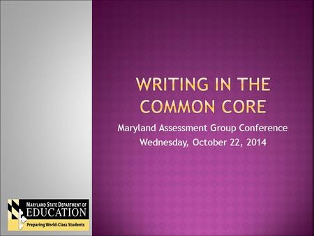 Maryland Assessment Group Conference Wednesday, October 22, 2014.
