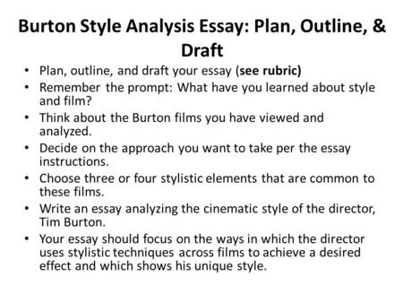 lesson film style lesson goals create a prewriting document for  burton style analysis essay plan outline draft plan outline and