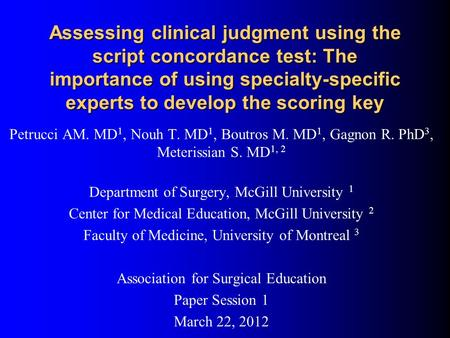 Assessing clinical judgment using the script concordance test: The importance of using specialty-specific experts to develop the scoring key Petrucci AM.