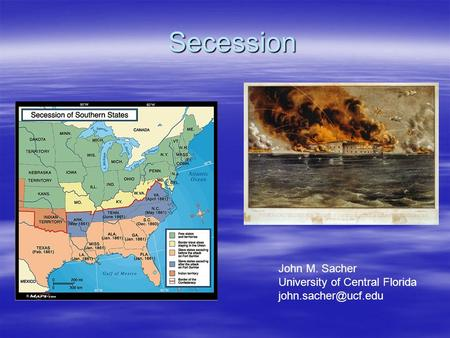 Secession John M. Sacher University of Central Florida