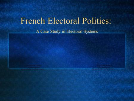 French Electoral Politics: A Case Study in Electoral Systems.