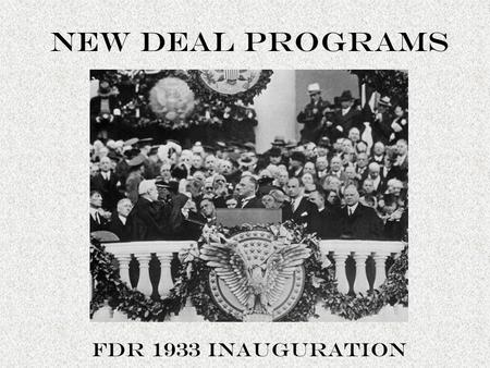 "NEW DEAL PROGRAMS FDR 1933 Inauguration. BANKING Reconstruction Finance Corp. – From Hoover, kept by FDR, loaned $ to banks to stay open ""bank holiday"""
