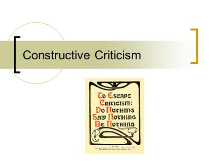 "Constructive Criticism. The Word ""Constructive"" Synonyms: Antonyms:"