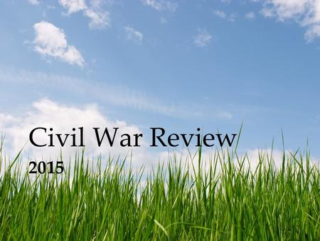 2015 Civil War Review. 11 Confederate states that seceded from the union Florida Georgia South Carolina North Carolina Virginia Tennessee Arkansas Alabama.