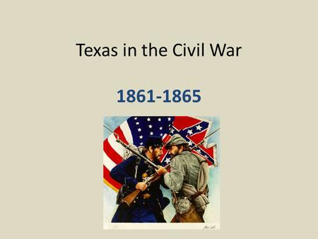 Texas in the Civil War 1861-1865. Secession South Carolina became the first state to secede in 1860 right after Lincoln's election. In January of 1861.