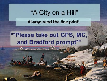 """A City on a Hill"" Always read the fine print! **Please take out GPS, MC, and Bradford prompt**"