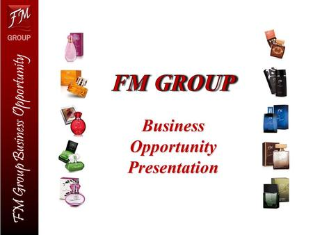 FM Group Business Opportunity. FM GROUP was founded in 2004 by Artur and Andrzej Trawinski Its International Headquarters in Poland is the hub of the.