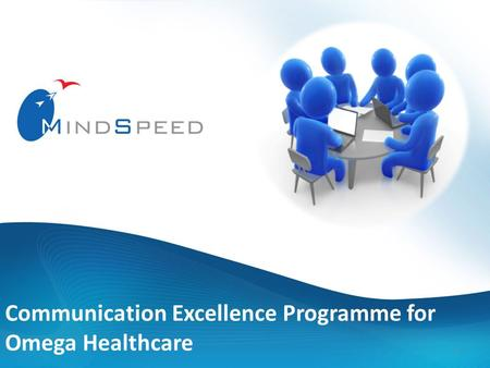 1 Communication Excellence Programme for Omega Healthcare.