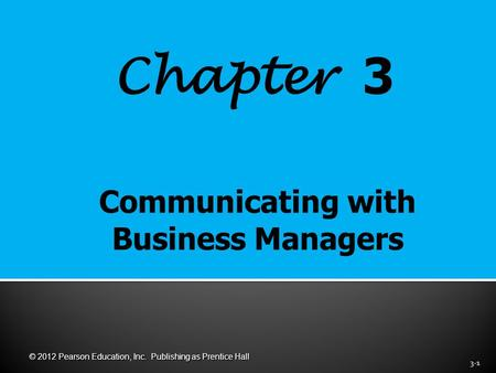 Chapter 3 3-1 © 2012 Pearson Education, Inc. Publishing as Prentice Hall.