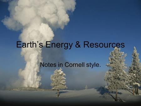 Earth's Energy & Resources Notes in Cornell style.