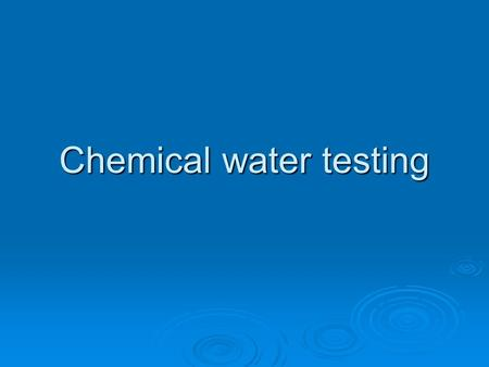 Chemical water testing. Chemical hardness testing of drinking water  Our water has a hardness of 28dH which means that the water is hard.