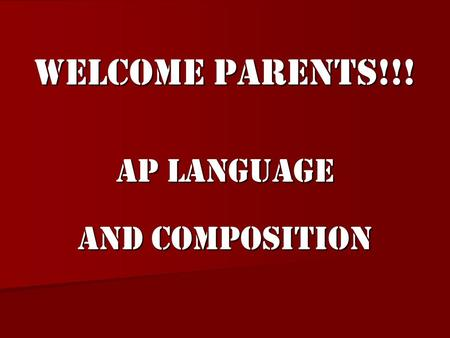 Welcome Parents!!! AP Language and Composition. Contact Information Mr. Michael Longo 610.579.7703 Access website for information.