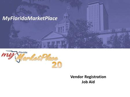 Vendor Registration Job Aid MyFloridaMarketPlace.