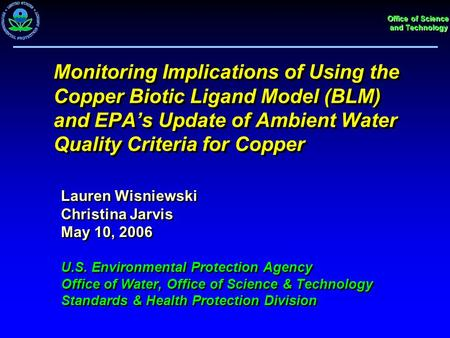Office of Science and Technology Monitoring Implications of Using the Copper Biotic Ligand Model (BLM) and EPA's Update of Ambient Water Quality Criteria.