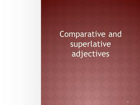1 Comparative and superlative adjectives. Comparative adjectives….  Comparative adjectives compare two nouns. The rules for making adjectives into comparative.