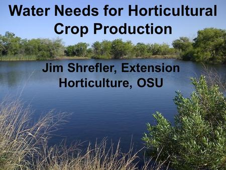 Water Needs for Horticultural Crop Production