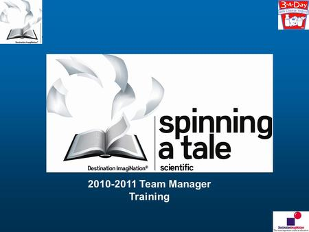 2010-2011 Team Manager Training. Challenge B: Spinning a Tale Challenge Masters Jim Butz (State, North Metro, Denver)303-954-9032 Jim Stanek (State, North.