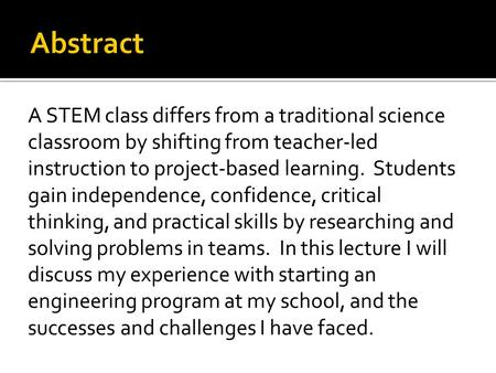 A STEM class differs from a traditional science classroom by shifting from teacher-led instruction to project-based learning. Students gain independence,