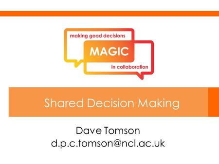 Dave Tomson Shared Decision Making.