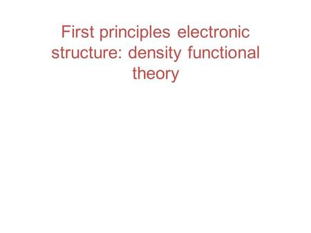 First principles electronic structure: density functional theory