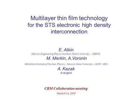 Multilayer thin film technology for the STS electronic high density interconnection E. Atkin Moscow Engineering Physics Institute (State University) –