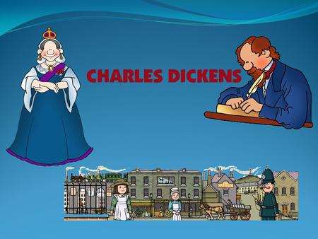 Video Session A Brief Account of His Life Answer the Following Questions When was Charles Dickens born? What are his parents´ names? When did Charles.