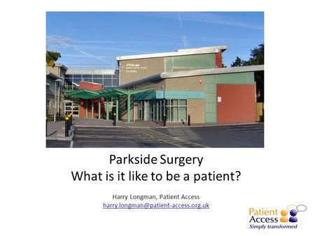 Parkside Surgery What is it like to be a patient