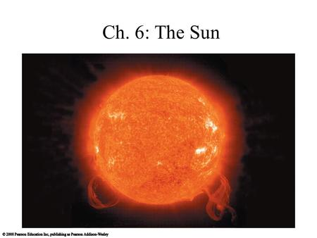 Ch. 6: The Sun. Chemical energy? The Sun's luminosity is about 4x10 26 joules per second. Its mass is about 2x10 30 kg. What is its energy source?