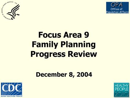 Focus Area 9 Family Planning Progress Review December 8, 2004.