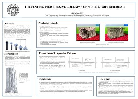 PREVENTING PROGRESSIVE COLLAPSE OF MULTI-STORY BUILDINGS Yahia Tokal Civil Engineering Seminar, Lawrence Technological University, Southfield, Michigan.