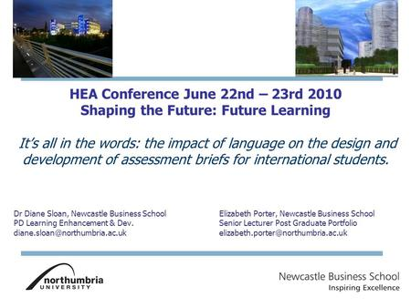 HEA Conference June 22nd – 23rd 2010 Shaping the Future: Future Learning It's all in the words: the impact of language on the design and development of.