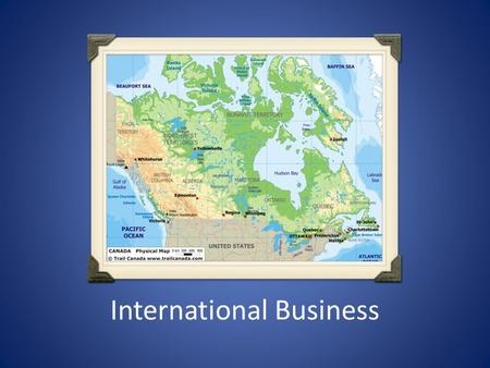 International Business. Chapter One International Interdependence.