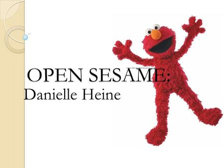 OPEN SESAME: Danielle Heine. EXPERIENCE AND QUALIFICATIONS Human Resources Intern Graduated from the College of New Jersey Spot opened up for a trainer.