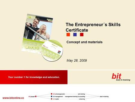 Www.bitonline.cc Concept and materials May 28, 2009 The Entrepreneur´s Skills Certificate.