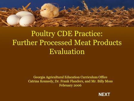 Poultry CDE Practice: Further Processed Meat Products Evaluation Georgia Agricultural Education Curriculum Office Catrina Kennedy, Dr. Frank Flanders,