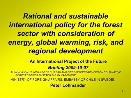 1 Rational and sustainable international policy for the forest sector with consideration of energy, global warming, risk, and regional development An International.