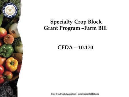 Specialty Crop Block Grant Program –Farm Bill CFDA – 10.170.