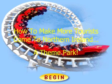How To Make More Tourists Come To Northern Ireland… A Theme Park!