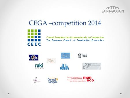 CEGA –competition 2014. Are You student of construction economics? Do You want to win 1500, 1000 or 500 €? Paper should compare construction economic.