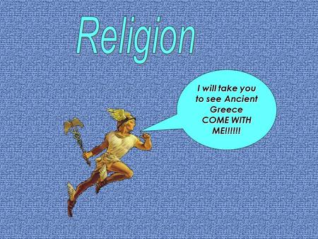 I will take you to see Ancient Greece COME WITH ME!!!!!!