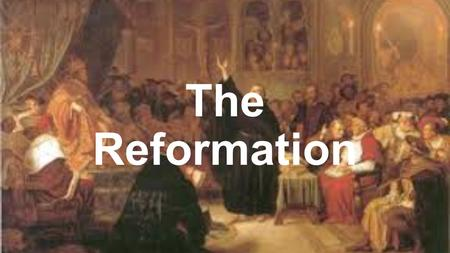 The Reformation. Causes of the Reformation Financial corruption, Abuse of power, Immorality Unfair taxation Sale of indulgences.